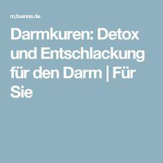 Darmkuren: Detox und Entschlackung für den Darm | Für Sie