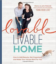 Lovable Livable Home: How to Add Beauty, Get Organized, and Make Your House Work for You: Sherry Petersik, John Petersik: 9781579656225: Amazon.com: Books