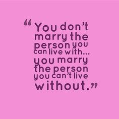 """""""You don't marry the person you can live with... you marry the person you can't live without!"""" #NatalieDiamonds #love #marriage"""