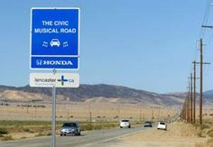 Music Road, Lancaster, CA  The road has ridges in it so you hear a tune as you drive :)