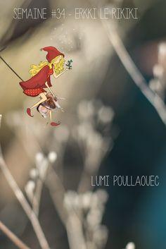 Semaine #34 - Erkki le Rikiki © Lumi Poullaouec #Photographie #Illustration #Magie #Chaperon #Conte