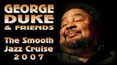George Duke & Friends - The Smooth Jazz Cruise 2007 Smooth Jazz Cruise, Stanley Clarke, George Duke, Music, Movies, Friends, Musica, Amigos, Musik