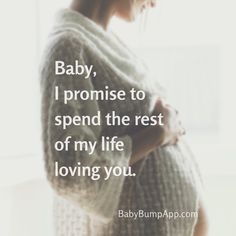 Baby, I promise to spend the rest of my life loving you! This is the easiest promise we'll ever make!