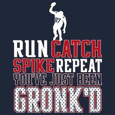 Run Catch Spike Repeat Gronk Shirt