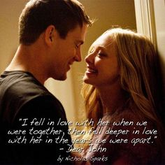 """""""I fell in love with her when we were together, then fell deeper in love with her in the years we were apart.""""- Dear John by Nicholas sparks Nicholas Sparks Zitate, Nicholas Sparks Quotes, Querido John, Romantic Movie Quotes, Favorite Movie Quotes, Dear John Quotes, Chaning Tatum, Youre My Person, Movie Lines"""