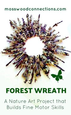 Forest Wreath A Nature Art Project that Builds Fine Motor Skills