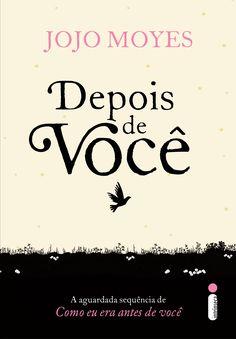 Blog As 1001 Nuccias - coluna Traça Literária da autora e colaboradora Ingrid M. S. - resenha do livro Depois de Você, escrito por Jojo Moyes, Editora Intrínseca.