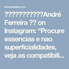 """⠀⠀⠀⠀⠀⠀⠀⠀⠀⠀⠀André Ferreira 🖊🗯 on Instagram: """"Procure essencias e nao superficialidades, veja as compatibilidades de ideias e gosto com aquele que voce deseja ficar, senão estiver em…"""""""