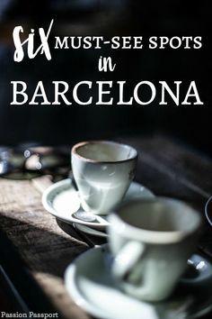 6 Must-see Spots in Barcelona