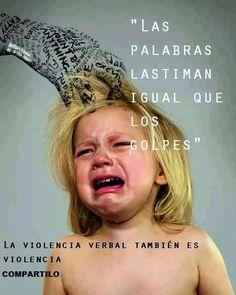 No a la violencia verbal, es la marca que perdura más .