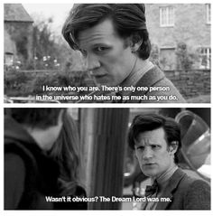 "WHY DOES NO ONE TALK ABOUT THIS HE LITERALLY HATES HIMSELF AND IT'S SO SAD EVERYTHING THE ""DREAMLORD"" SAYS IS REALLY THE DARK PART OF THE DOCTOR'S THOUGHTS JUST HOW AWFUL HE THINKS HE IS"