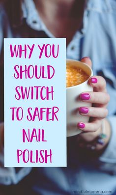 Why You Should Switch to Safer Nail Polish + the best nail polish brands that are free of the worst toxic chemicals. | natural and eco-friendly beauty products | non-toxic products  via @mindfulmomma