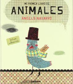 Mi primer libro de animales - Ángels Navarro.