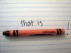 """That is mahogany!"" - Effie"