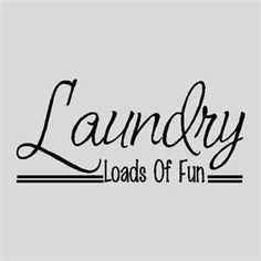 Laundry Loads Of Home....Laundry Wall Quotes Words Sayings Removable ...