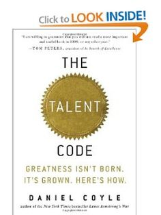 The Talent Code: Greatness Isn't Born. It's Grown. Here's How.: Daniel Coyle: 9780553806847: Amazon.com: Books