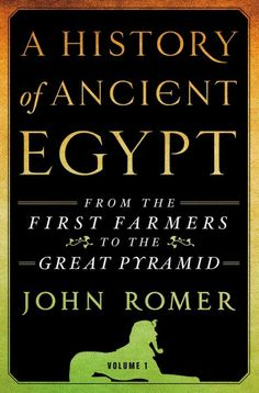 A history of ancient Egypt : from the first farmers to the Great Pyramid / John Romer http://library.ursuline.edu/record=b417851