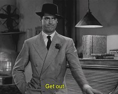 "His Girl Friday - Cary Grant saying ""Get Out !"" A Comedy Classic!"