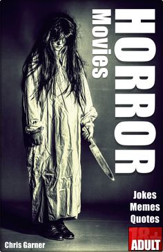 """""""HORROR MOVIES: best memes, jokes and quotes in one"""" is a great choice for anyone with a sense of humor, especially a fan of horror movie genre… You will find great PICTURES with funny memes, hilarious jokes and wise quotes all in one place.  Let the laughs begin…"""