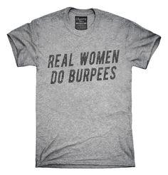 Real Women Do Burpees T-Shirts, Hoodies, Tank Tops