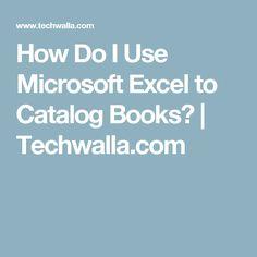 How Do I Use Microsoft Excel to Catalog Books?   Techwalla.com