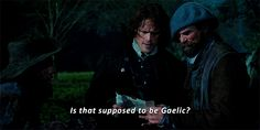"""""""Is that supposed to be Gaelic?"""" - Jamie and Murtagh #Outlander"""