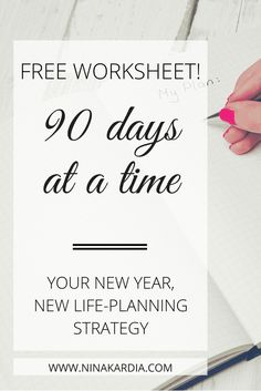 FREE worksheet - plan your year 90 days at a time!  | ninakardia.com