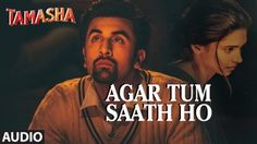 Agar Tum Saath Ho Lyrics – Tamasha