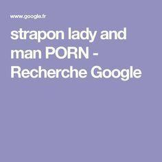 strapon lady and man PORN - Recherche Google