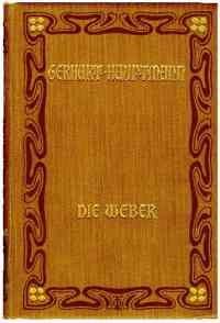 """[Buch: Gerhart Hauptmann """"Die Weber. Schauspiel aus den vierziger Jahren"""" (Buchdeckel), 1907]"""