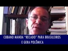 """Cubano manda """"recado"""" para brasileiros e gera polêmica"""