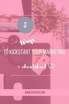 8 Ways to Kick Start Your Marketing - suite532 | Online Marketing & Virtual Assistant Services