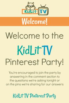 WELCOME to KidLIt TV Pinterest Party!  #kidlittv We'd love for you to leave a comment below & tell us how much fun you're having tonight!  Tell us a little about yourself, too.  Are you an Author, Illustrator, Librarian, Teacher, or Parent? Or all of the above?!