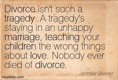 """Family Lawyers who specialise in Family Law. Quote: """"Divorce isn't such a tragedy. A tragedy's staying in an unhappy marriage, teaching your children the wrong things about love. Nobody ever died of divorce"""". Super Quotes, Great Quotes, Quotes To Live By, Me Quotes, Funny Quotes, Inspirational Quotes, Funny Divorce Quotes, Advice Quotes, Motivational"""