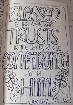 Jeremiah - Blessed is the man who trusts in the Lord, whose confidence is… Scripture Doodle, Scripture Art, Bible Art, Printable Scripture, Bible Verses Quotes, Bible Scriptures, Faith Verses, Bible Study Journal, Scripture Journal