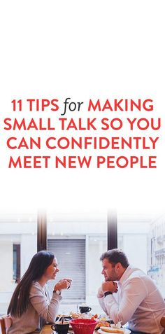 11 Tips For Making Small Talk So You Can Confidently Meet New People