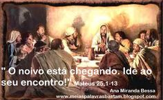 PALAVRA DE DEUS: AS DEZ VIRGENS - MATEUS 25,1-13 - REFLEXÃO DIÁRIA