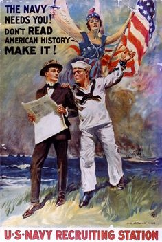 "World War I Poster: The Navy Needs You! Don't Read American History - Make it! U S Navy Recruiting Station The artist / illustrator of this poster was the noted artist, James Montgomery Flagg who was also famed for his ""Uncle Sam"" illustrations. Us Navy Recruiting, Cold Heart, Pub Vintage, Vintage Art, Vintage Sailor, Vintage Books, Vintage Travel, Nancy Drew Books, Ww2 Posters"