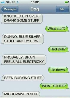 If dogs could text.