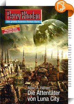 Perry Rhodan 2712: Die Attentäter von Luna City (Heftroman)    :  er Widerstand auf dem Mond wächst - Ziel ist der Lunare Resident  Seit die Menschheit ins All aufgebrochen ist, hat sie eine aufregende, wechselvolle Geschichte erlebt: Die Terraner - wie sich die Angehörigen der geeinten Menschheit nennen - haben nicht nur seit Jahrtausenden die eigene Galaxis erkundet, sie sind längst in ferne Sterneninseln vorgestoßen. Immer wieder treffen Perry Rhodan und seine Gefährten auf raumfahr...