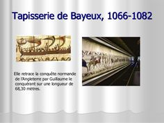 Tapisserie de Bayeux, 1066-1082 Elle retrace la conquête normande de l'Angleterre par Guillaume le conquérant sur une long...