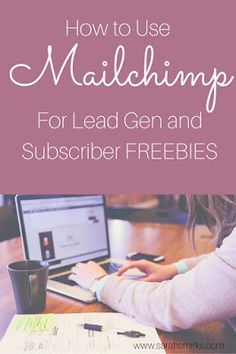 How to use Mailchimp for Lead Gen and Blog Subscription freebies | Sarah Smirks:  The Marketing Mama Blog (www.sarahsmirks.com)