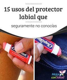 15 usos del protector labial que seguramente no conocías El protector labial es…