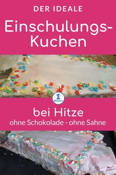 Kuchen für die Einschulung und zum Schulanfang An introductory cake for heat! Because in the weather only cake without chocolate, cream or buttercream go. School Enrollment, Back To School, Cake Recipes, Food And Drink, About Me Blog, Breakfast, Desserts, School Cake, Joy