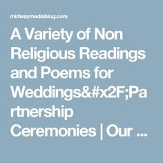 A Variety of Non Religious Readings and Poems for Weddings/Partnership Ceremonies | Our Blog