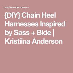 {DIY} Chain Heel Harnesses Inspired by Sass + Bide   Kristiina Anderson