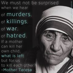 essays about mothers love The Best Mother Teresa Quotes To Inspire Your Life Love My Life . Pro Life Quotes, Saint Teresa Of Calcutta, Affirmations, Mother Teresa Quotes, Mother Quotes, Respect Life, Life Is Precious, Catholic Quotes, Catholic Beliefs