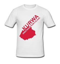 'KURWA' greetings from Poland... http://kurwa-shirt.com/