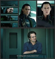 I dont really believe that there are people who dislike Loki, he really does grow on you as Bruce said here :)