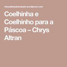 Coelhinha e Coelhinho para a Páscoa – Chrys Altran